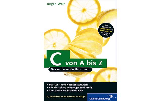 C von A bis Z:  Jürgen Wolf stellt die Grundlagen der Programmiersprache C dar, angefangen von den elementaren Datentypen bis hin zu Arrays, Zeigern und dynamischer Speicherverwaltung.