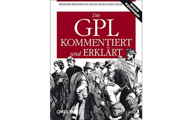 GPL kommentiert und erklärt: Für eine der gebräuchlichsten Open Source-Lizenzen, die GNU General Public License (GPL), ist dieses Buch der Wegweiser durch den Paragraphendschungel.