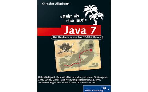"""Java 7 - Mehr als eine Insel:  In der Fortsetzung des Java-Kultbuchs """"Java ist auch eine Insel"""" widmet sich Christian Ullenboom den Java SE-Bibliotheken."""