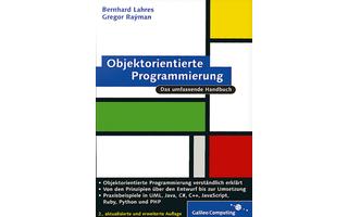 Objektorientierte Programmierung: Anhand typischer Beispiele in C++, Java, Ruby, C# und PHP erläutern die beiden Autoren dieses Buchs  die Prinzipien der objektorientierte Programmierung und deren Umsetzung.